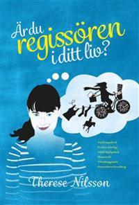 Therese Nilssons bok Är du regissören i ditt liv?