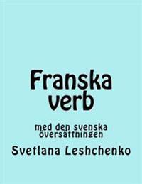 Franska Verb: Med Den Svenska Oversattningen