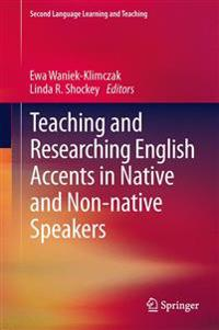 Teaching and Researching English Accents in Native and Non-native Speakers