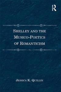 Shelley and the Musico-Poetics of Romanticism