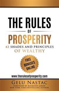 The Rules of Prosperity: 42 Shades and Principles of the Wealthy