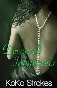 Devoured Inhibitions (the Flesh Is Weak Chronicles Book 7)