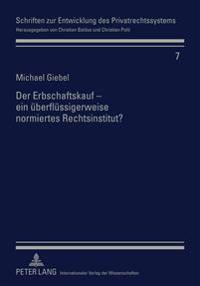 Der Erbschaftskauf - Ein Ueberfluessigerweise Normiertes Rechtsinstitut?