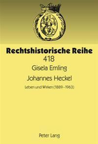 Johannes Heckel: Leben Und Wirken (1889-1963)