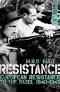 Resistance: European Resistance to the Nazis, 1940-1945