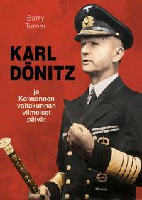 Karl Dönitz ja Kolmannen valtakunnan vimeiset päivät