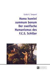Homo Homini Summum Bonum- Der Zweifache Humanismus Des F.C.S. Schiller