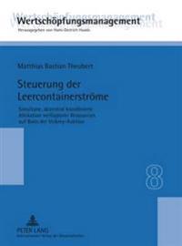 Steuerung Der Leercontainerstroeme: Simultane, Dezentral Koordinierte Allokation Verfuegbarer Ressourcen Auf Basis Der Vickrey-Auktion