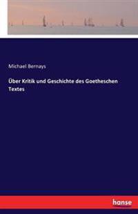 Uber Kritik Und Geschichte Des Goetheschen Textes