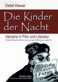 Die Kinder Der Nacht: Vampire in Film Und Literatur
