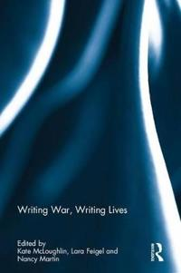 Writing War, Writing Lives