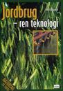 Jordbrug - ren teknologi