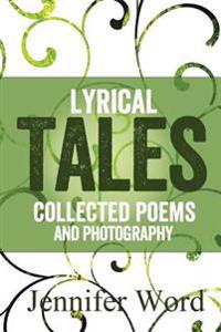 Lyrical Tales: Collected Poems and Photography