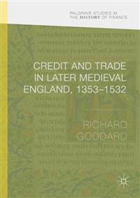 Credit and Trade in Later Medieval England, 1353-1532