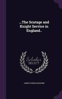 ...the Scutage and Knight Service in England..