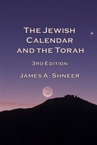 The Jewish Calendar and the Torah 3rd Edition
