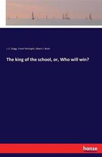 The King of the School, Or, Who Will Win?