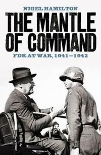 Mantle of command - fdr at war, 1941-1942