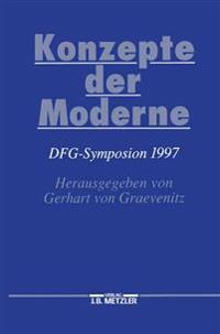 Konzepte Der Moderne: Dfg-Symposion 1997