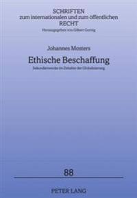 Ethische Beschaffung: Sekundaerzwecke Im Zeitalter Der Globalisierung