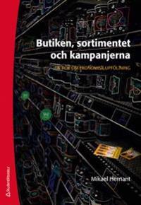 Butiken, sortimentet och kampanjerna - En bok om ekonomisk uppföljning