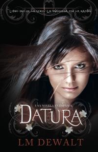 Datura: Una Novela en Espanol