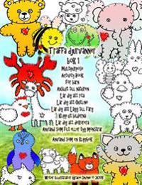Traffa Djurvanner BOK 1 Multipurpose Activity Book for Barn Anslut Till Naturen Lar Dig Att Rita Lar Dig Att Outline Lar Dig Att Lagg Till Farg Klipp