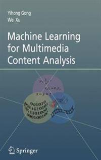Machine Learning for Multimedia Content Analysis - Yihong Gong ... 400637beda9c7