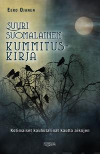Suuri suomalainen kummituskirja - Kotimaiset kauhutarinat kautta aikojen