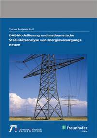 DAE-Modellierung und mathematische Stabilitätsanalyse von Energieversorgungsnetzen.
