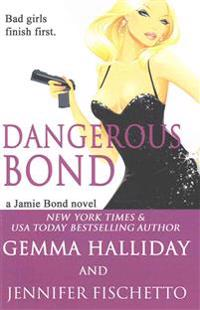 Dangerous Bond