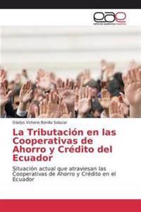 La Tributacion En Las Cooperativas de Ahorro y Credito del Ecuador