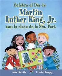 Celebra El Dia de Martin Luther King, Jr. Con La Clase de La Sra. Park