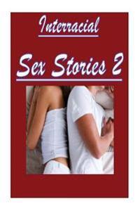 Interracial Sex Stories 2