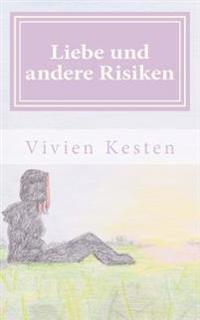 Liebe Und Andere Risiken: Gedichtband