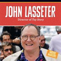 John Lasseter: Director of Toy Story