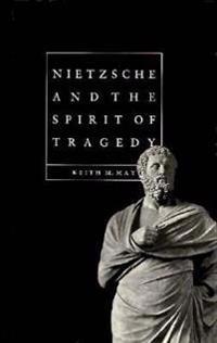 Nietzsche and the Spirit of Tragedy