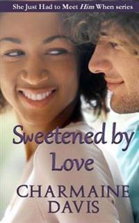 Sweetened by Love