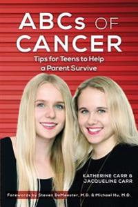 ABCs of Cancer: Tips for Teens to Help a Parent Survive