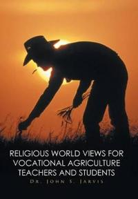 Religious World Views for Vocational Agriculture Teachers and Students