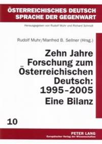 Zehn Jahre Forschung Zum Oesterreichischen Deutsch: 1995-2005. Eine Bilanz