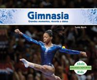 Gimnasia: Grandes Momentos, Records y Datos (Gymnastics: Great Moments, Records, and Facts)