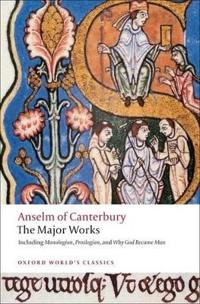 Anselm of Canterbury, the Major Works