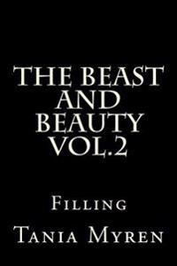 The Beast and Beauty Vol.2: Filling