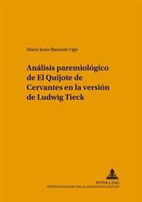 Analisis Paremiologico de El Quijote de Cervantes En La Version de Ludwig Tieck