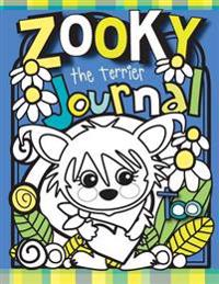 Zooky the Terrier Journal Too: A Zooky and Friends 200 Page Blank Journal