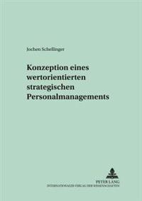 Konzeption Eines Wertorientierten Strategischen Personalmanagements