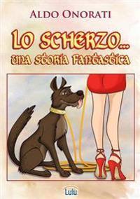 Lo Scherzo...