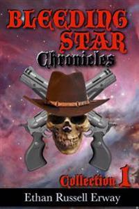 The Bleeding Star Chronicles Collection 1
