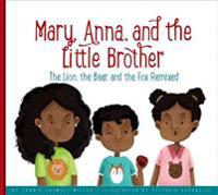 Mary, Anna, and the Little Brother: The Lion, the Bear, and the Fox Remixed